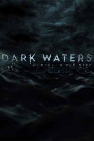 Dark Waters: Murder in the Deep: Season 2 Episode 6 S02E06