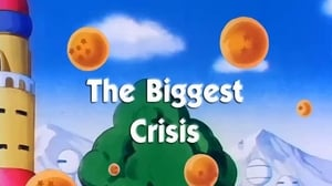 Now you watch episode The Biggest Crisis - Dragon Ball
