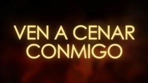 series from 2017-2019: Ven a Cenar Conmigo