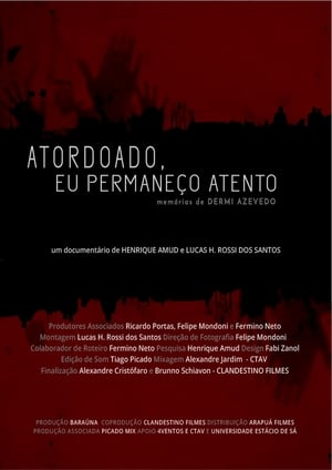 Watch Atordoado, Eu Permaneço Atento Full Movie