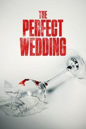 Watch The Perfect Wedding Full Movie