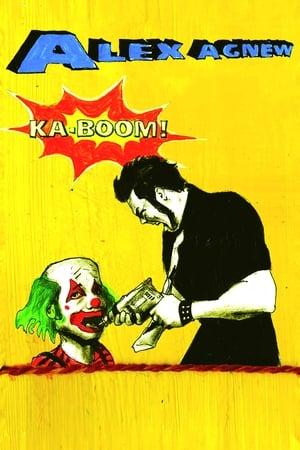 Alex Agnew: Ka-Boom! (2006)