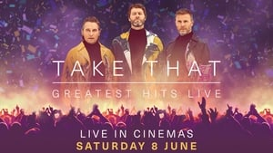 Watch Take That: Greatest Hits Live 2019 Movie Online