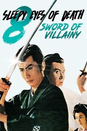 Sleepy Eyes of Death 8: Sword of Villainy (1966)