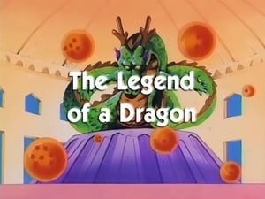 Now you watch episode The Legend of a Dragon - Dragon Ball