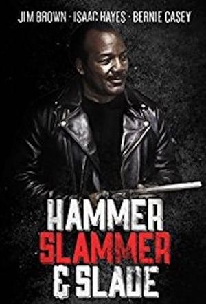 Hammer, Slammer, & Slade