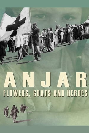 Anjar: Flowers, Goats and Heroes