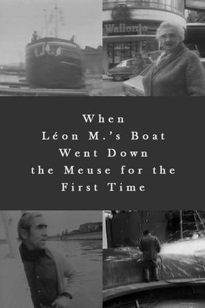 Lorsque le bateau de Leon M. descendit la Meuse pour la premiere fois