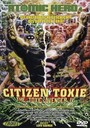 The Toxic Avenger 4 - Citizen Toxie Film