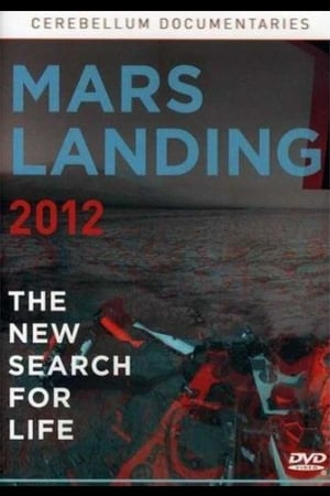 Mars Landing 2012: The New Search for Life (2012)