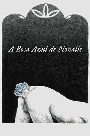 A Rosa Azul de Novalis Torrent, Download, movie, filme, poster