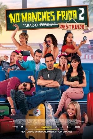 No Manches Frida 2: Paraíso Destruído Torrent, Download, movie, filme, poster