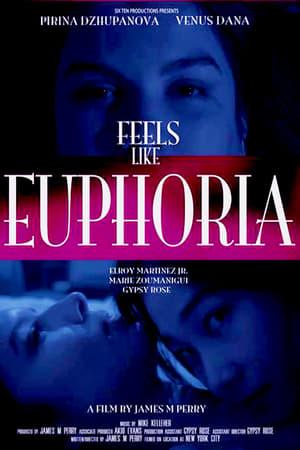 Watch Feels Like Euphoria Full Movie