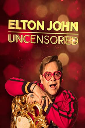 Elton John : Uncensored