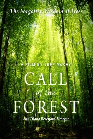 Call of the Forest: The Forgotten Wisdom of Trees (2016)