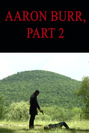 Aaron Burr, Part 2 (2011)