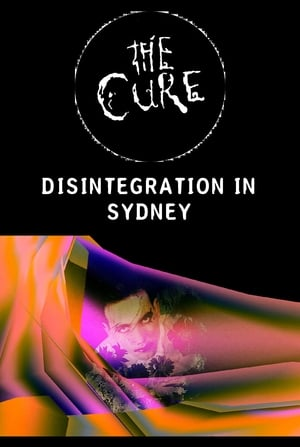 The Cure: Disintegration in Sydney