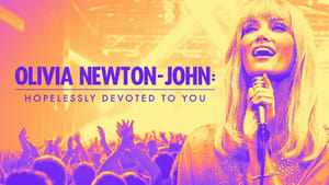 Olivia Newton-John: Hopelessly Devoted to You (2019)