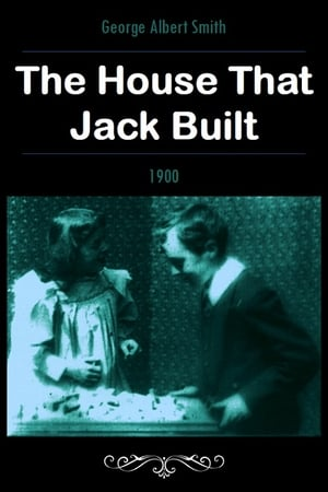 The House That Jack Built (1900)