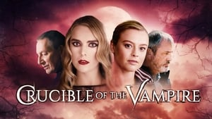 Crucible of the Vampire (2019) Watch Online Free