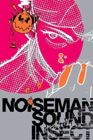 Noiseman Sound Insect – Onkyou Seimeitai Noiseman (VO)
