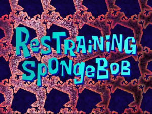 SpongeBob SquarePants Season 8 : Restraining SpongeBob