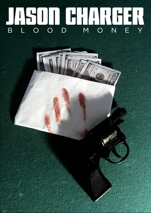 Jason Charger: Blood Money