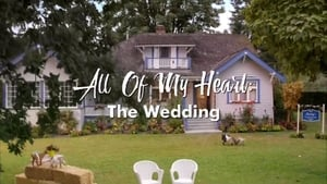 All of My Heart: The Wedding 2018