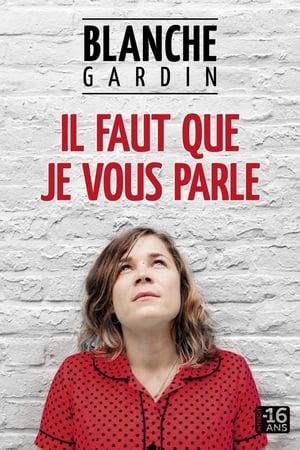 Blanche Gardin - Il faut que je vous parle-Azwaad Movie Database