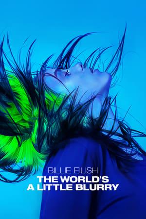 Image Billie Eilish: The World's a Little Blurry