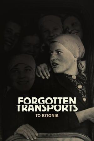 Forgotten Transports to Estonia