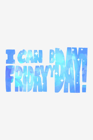 I can Friday by day!