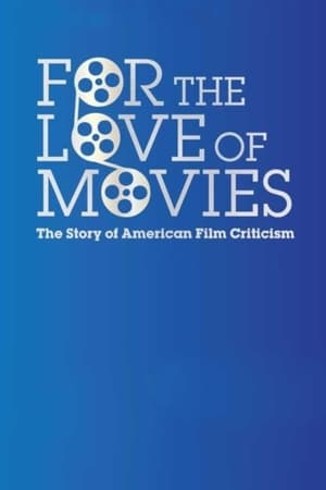 Poster For the Love of Movies: The Story of American Film Criticism (2009)