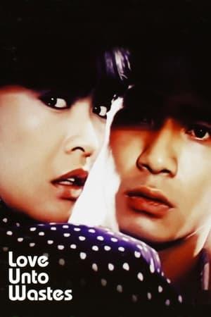 Love Unto Wastes (1986)