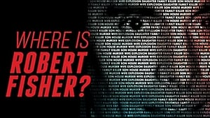 Where is Robert Fisher? (2016)