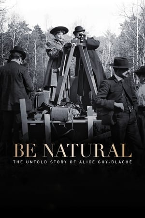 Be Natural: The Untold Story of Alice Guy-Blaché (2018)