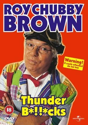 Roy Chubby Brown: Thunder B*!!*cks