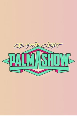 Ce soir, c'est Palmashow-Azwaad Movie Database