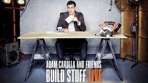 Imagem da serie Adam Carolla and Friends Build Stuff Live