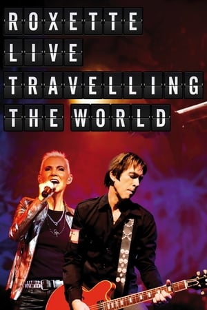 Roxette: Live Travelling the World