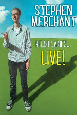 Stephen Merchant: Hello Ladies... Live!