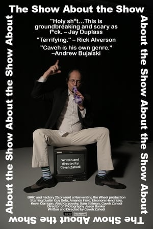 The Show About the Show-Caveh Zahedi