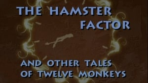 The Hamster Factor and Other Tales of Twelve Monkeys (1996)