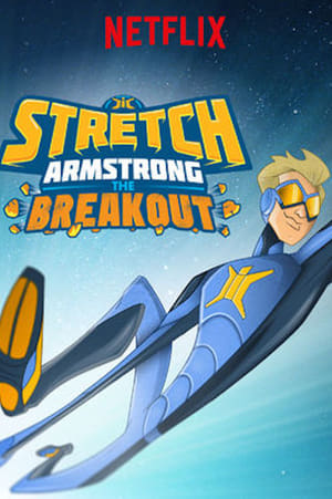 Stretch Armstrong: The Breakout (2018)