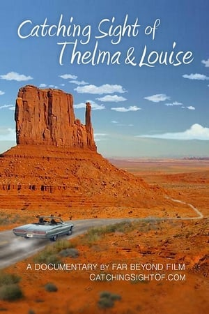 Catching Sight of Thelma & Louise (2017)