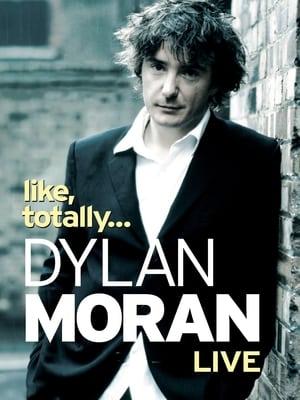 Dylan Moran: Like, Totally... (2006)