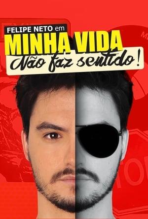Felipe Neto: My Life Makes No Sense-Azwaad Movie Database