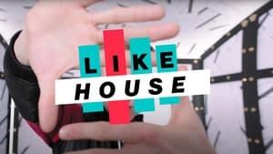 LIKE HOUSE