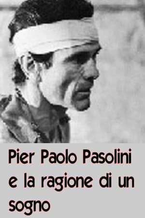 Pier Paolo Pasolini and the Reason of a Dream