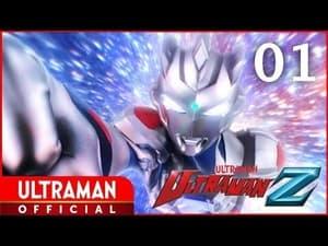 مسلسل Ultraman Z الموسم 1 الحلقة 1 مترجمة اونلاين